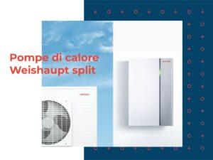 Read more about the article Pompa di calore Weishaupt Split: unità esterna, unità interna, bollitore ACS.